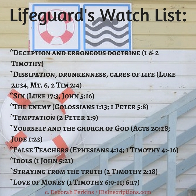 SPIRITUAL LIFEGUARD'S WATCH LIST: A biblical summary of things we are called to be on guard against in spiritual life. Part of a blog post by Deborah Perkins of HisInscriptions.com.