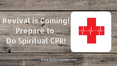 Revival is Coming! Be Prepared to do Spiritual CPR! Prophetic Word from Deborah Perkins of HisInscriptions.com