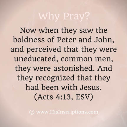 Why Pray? a Bible-based series on prayer from Deborah Perkins of HisInscriptions.com