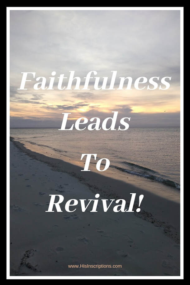 Faithfulness Leads to Revival - Blog post from Deborah Perkins of Hisinscriptions.com