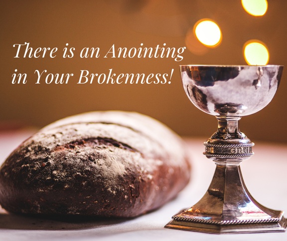 Anointing in Brokenness