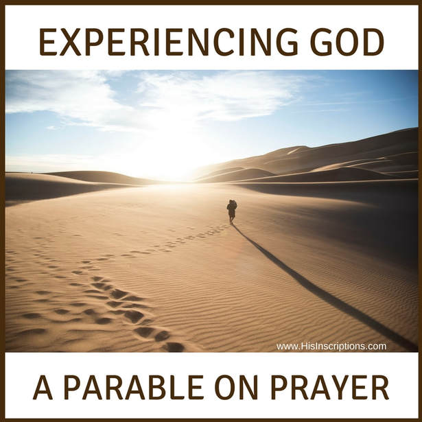 Experiencing God: A Parable on Prayer by Deborah Perkins of #HisInscriptions.com. We pray first because we need God. But prayer isn't meant to end there! Read this story of transformation from beggar to believer today! #prayer #DeborahPerkins #God #Christian #Christianity