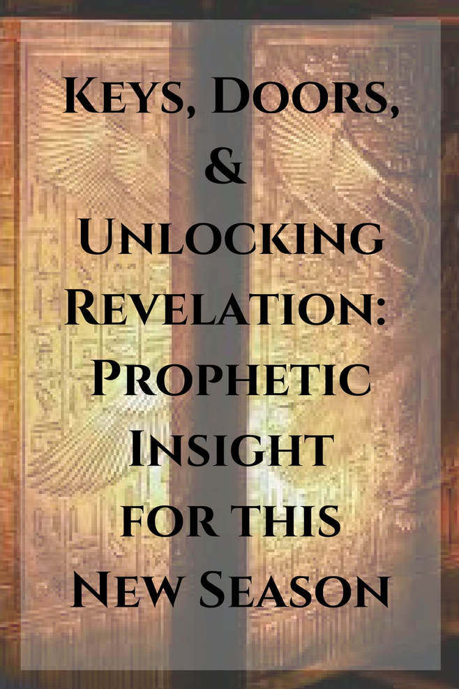 Keys, Doors, & Unlocking Revelation: Prophetic Insight for this New Season