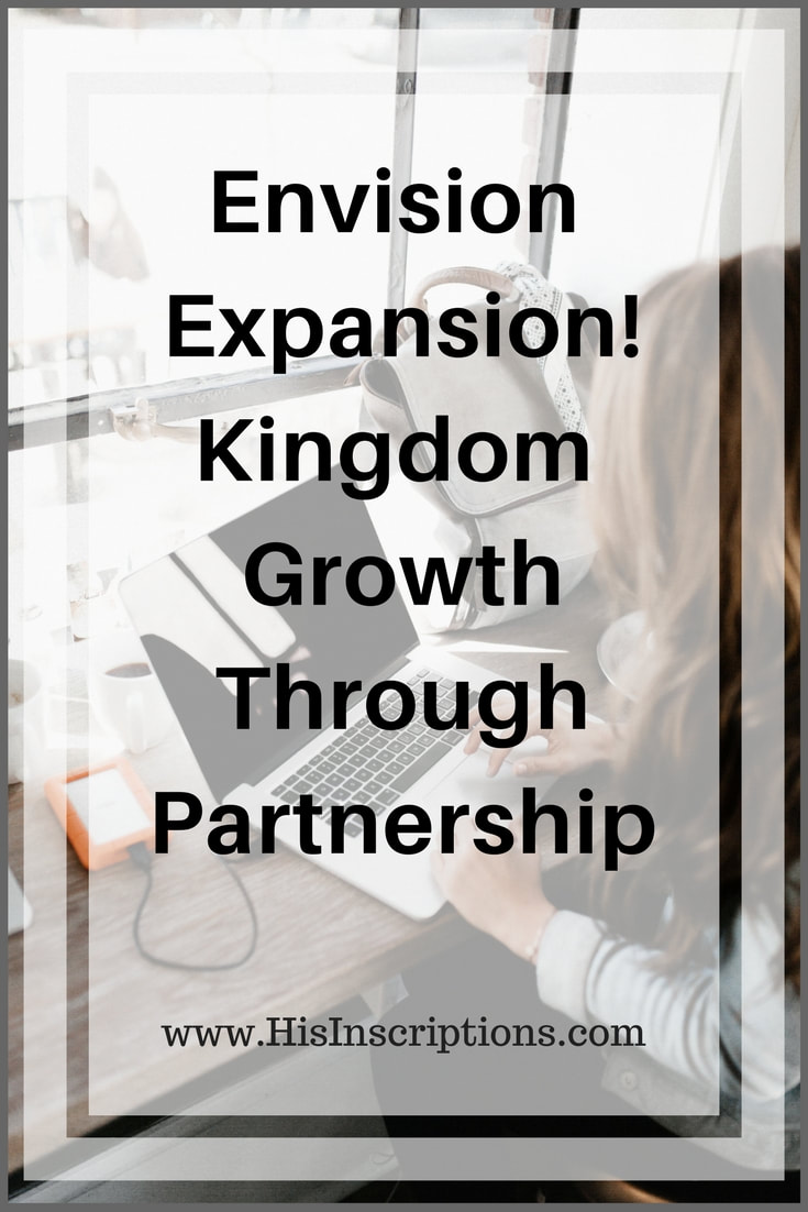 Envision Expansion! Kingdom Growth Through Partnership. How to apply the prophetic promises for 2018 so that you see expansion in your life and ministry. By Deborah Perkins