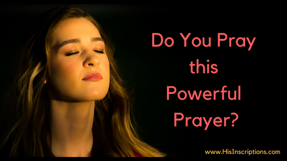 Do You Pray This Powerful Prayer? Align yourself with God's purposes by adding this prayer to your daily quiet time. From Deborah Perkins of HisInscriptions.com