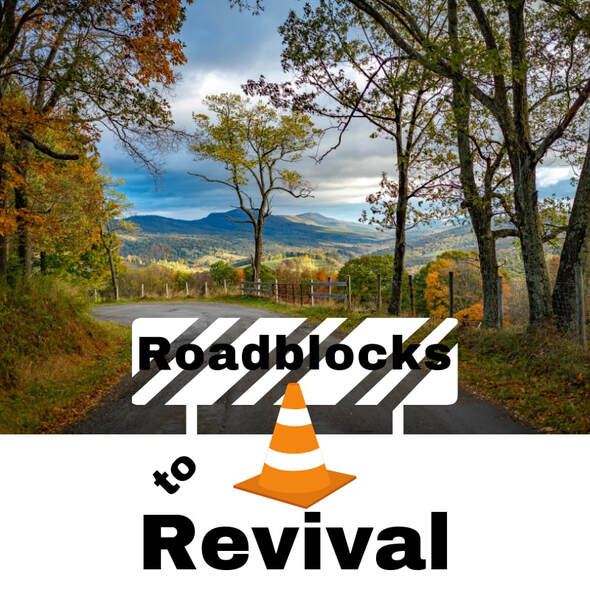 Roadblocks to Revival, Part 2: Unwillingness. By Deborah Perkins of HisInscriptions.com