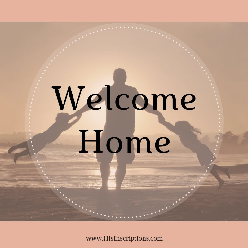 Welcome Home - A Heartwarming Story about Prayer from Deborah Perkins of His Inscriptions.
